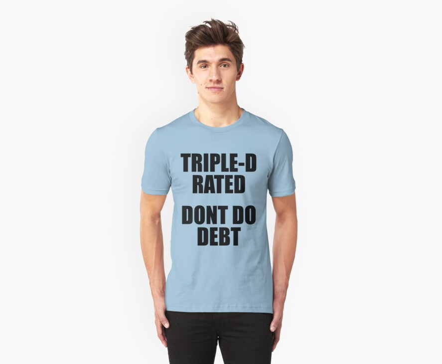Triple-D rated, Dont Do Debt by stuwdamdorp