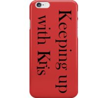 Keeping Up With Kris iPhone Case/Skin