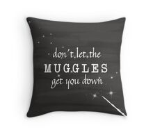 Harry Potter Don't Let the Muggles Get You Down Throw Pillow