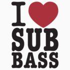 I Love Sub Bass T-Shirt by Yeah Shirts by yeahshirts