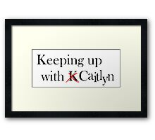 Keeping Up With Caitlyn Framed Print