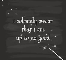 Harry Potter Spell I Solemnly Swear the I am up to no good by florawithlove