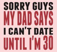 I Can't Date Until I'm 30 Kids Clothes