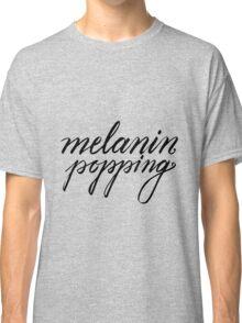 Melanin Popping Classic T-Shirt