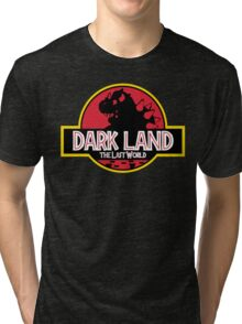 Dark Land (The Last World) Tri-blend T-Shirt