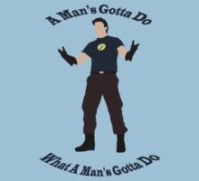A Man's Gotta Do T-Shirt