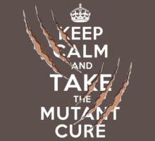 Keep Calm and Take the Mutant Cure (Dark Colors) T-Shirt