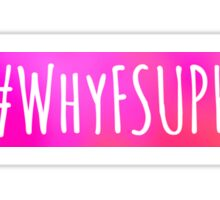 whyfsuph Sticker