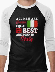 The Best Men Are Born In Italy! Men's Baseball ¾ T-Shirt
