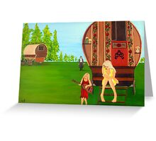 Gypsy life in the country 2 Greeting Card