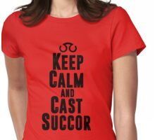 Keep Calm and Cast Succor Womens Fitted T-Shirt