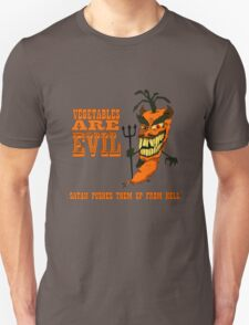 Vegetables are PURE EVIL! T-Shirt