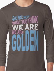 We Are Golden - Trans Long Sleeve T-Shirt