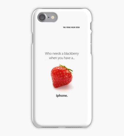 Who Needs a Blackberry? iPhone Case/Skin