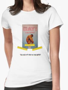 GAY! A GAY MUSICAL Womens Fitted T-Shirt