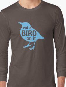 Put a Bird On It Portlandia Long Sleeve T-Shirt