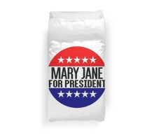 Mary Jane For President Duvet Cover