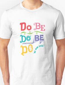 Do Be Do Be Do  T-Shirt