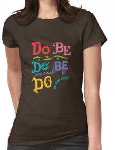 Do Be Do Be Do  T-Shirt