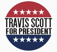 Travis Scott For President by fysham