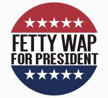 Fetty Wap For President by fysham