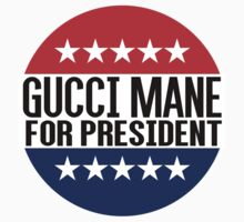Gucci Mane For President by fysham