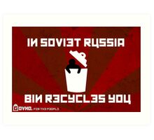 In Soviet Russia Bin Recycles You. Art Print