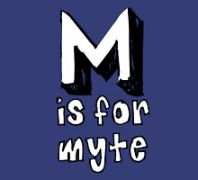 M is for MYTE Unisex T-Shirt