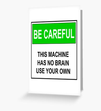 No Brain Sign Greeting Card