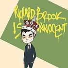 Richard Brook is Innocent  by Bskizzle