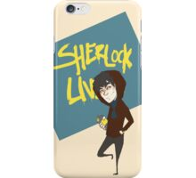 Sherlock Lives  iPhone Case/Skin