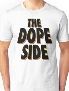 The Dope Side Unisex T-Shirt