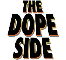 The Dope Side Photographic Print