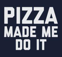 Pizza Made Me Do It Kids Tee