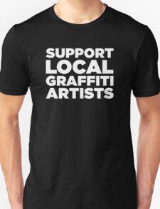 SUPPORT LOCAL GRAFFITI ARTISTS - WHITE T-Shirt
