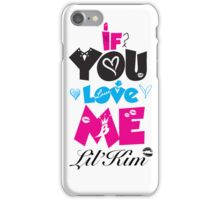 Lil' Kim If You Love Me iPhone Case/Skin