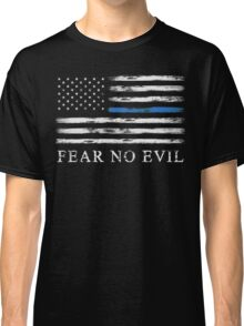 Blue Line - Fear No Evil Classic T-Shirt