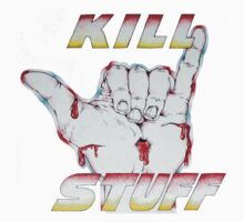 hang loose and kill stuff by cahill  wessel