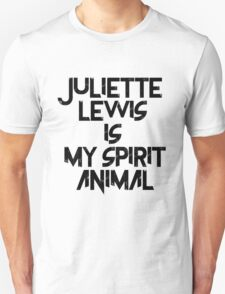 Juliette Lewis Is My Spirit Animal Unisex T-Shirt