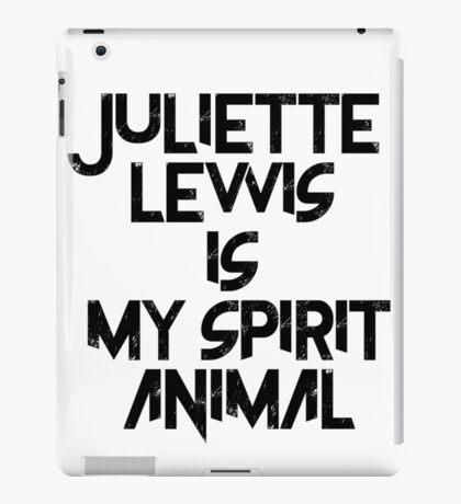 Juliette Lewis Is My Spirit Animal iPad Case/Skin