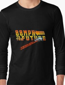 88MPH to the Future out of time Long Sleeve T-Shirt