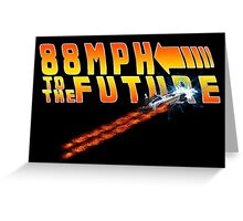 88MPH to the Future out of time Greeting Card