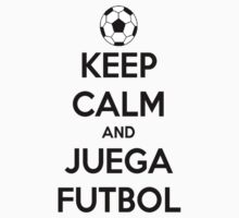Keep calm and play futbol by MrCuddles