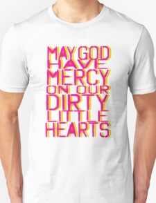 May God Have Mercy On Our Dirty Little Hearts Unisex T-Shirt