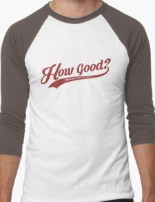 How Good? (Red) Men's Baseball ¾ T-Shirt