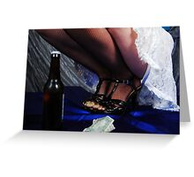 Nothing but a good time ! Greeting Card