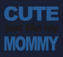 Cute Just Like My Mommy Kids Tee