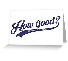How Good (Navy) Greeting Card