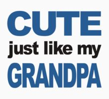 Cute Just Like My Grandpa Kids Tee