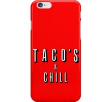TACO's and CHILL iPhone Case/Skin